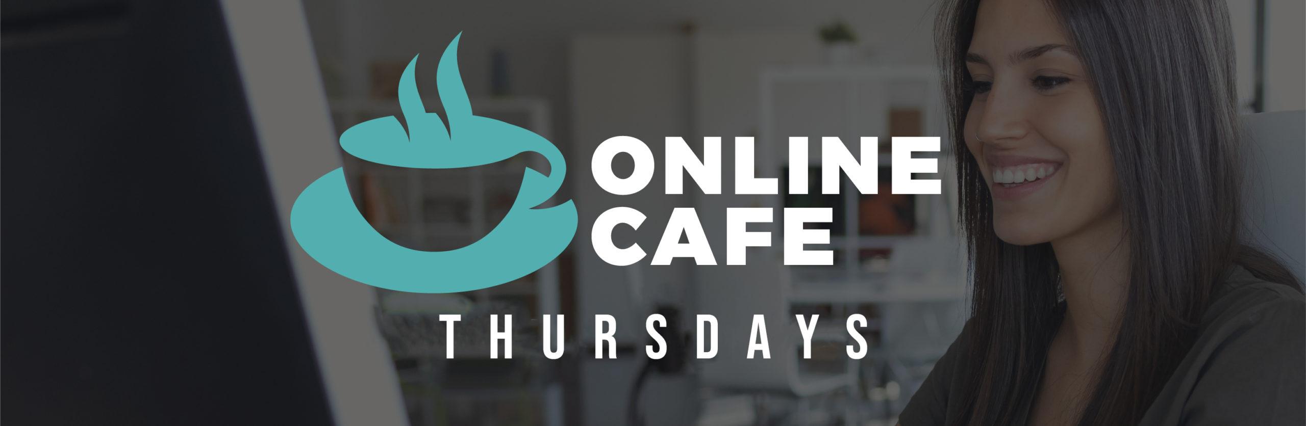Online Cafe-Thursday
